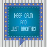 Text sign showing Keep Calm And Just Breathe. Conceptual photo Take a break to overcome everyday difficulties Square. Speech Bubbles Inside Another with Broken stock illustration