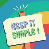 Text sign showing Keep It Simple. Conceptual photo Remain in the simple place or position not complicated.  vector illustration