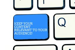 Text sign showing Keep Your Content Relevant To Your Audience. Conceptual photo Good marketing strategies Keyboard key. Intention to create computer message stock photos