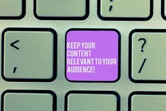 Text sign showing Keep Your Content Relevant To Your Audience. Conceptual photo Good marketing strategies Keyboard key. Intention to create computer message royalty free stock images