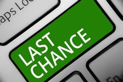Text sign showing Last Chance. Conceptual photo final opportunity to achieve or acquire something or action Keyboard green key Int. Ention create computer stock photo