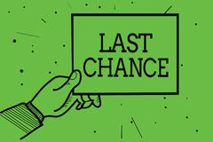Text sign showing Last Chance. Conceptual photo final opportunity to achieve or acquire something or action Man hand holding paper stock illustration