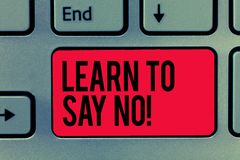 Text sign showing Learn To Say No. Conceptual photo dont hesitate tell that you dont or want doing something.  royalty free stock images