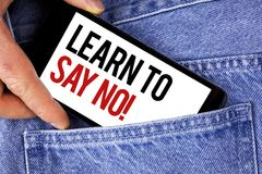 Text sign showing Learn To Say No Motivational Call. Conceptual photo Encouragement advice tips morality values written on Mobile. Text sign showing Learn To Say stock image
