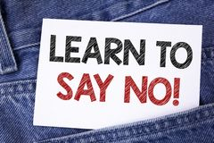 Text sign showing Learn To Say No Motivational Call. Conceptual photo Encouragement advice tips morality values written on Sticky. Text sign showing Learn To Say stock photo