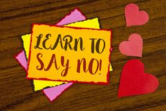 Text sign showing Learn To Say No Motivational Call. Conceptual photo Encouragement advice tips morality values written on Sticky. Text sign showing Learn To Say stock images