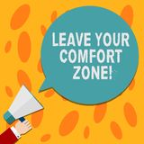 Text sign showing Leave Your Comfort Zone. Conceptual photo Make changes evolve grow take new opportunities Hu analysis. Hand Holding Megaphone Blank Round royalty free illustration