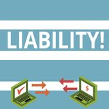 Text sign showing Liability. Conceptual photo State of being legally responsible for something Responsibility Exchange. Text sign showing Liability. Business royalty free illustration