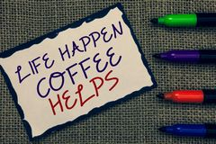 Text sign showing Life Happen Coffee Helps. Conceptual photo Have a hot drink when having problems troubles Blue bordered page dra royalty free stock image