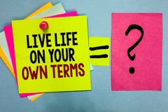 Text sign showing Live Life On Your Own Terms. Conceptual photo Give yourself guidelines for a good living Bright colorful sticky. Notes with text pin together stock photo