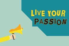 Text sign showing Live Your Passion. Conceptual photo Doing something you love that you do not consider a job.  stock illustration