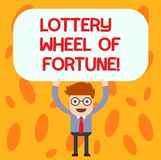 Text sign showing Lottery Wheel Of Fortune. Conceptual photo Chances good luck gambling addiction gambler Man Standing. Holding Above his Head Blank Rectangular royalty free illustration