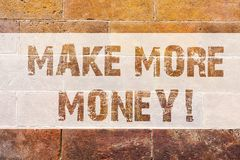 Text sign showing Make More Money. Conceptual photo Increase your incomes salary benefits Work harder Ambition Brick. Wall art like Graffiti motivational call stock photography