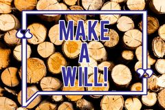 Text sign showing Make A Will. Conceptual photo Prepare a legal document with the legacy of your properties Wooden background. Vintage wood wild message ideas stock photo