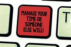 Text sign showing Manage Your Time Or Someone Else Will. Conceptual photo Be the analysisager of your schedule Keyboard. Key Intention to create computer royalty free stock image