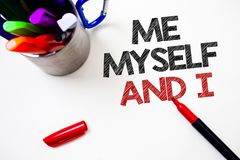 Text sign showing Me Myself And I. Conceptual photo selfish self-independent Taking responsibility of actions Pen white background. Grey shadow important temple Royalty Free Stock Images