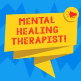 Text sign showing Mental Healing Therapist. Conceptual photo Counseling or treating clients with mental disorder Folded 3D Ribbon. Sash Megaphone Speech Bubble royalty free illustration