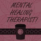 Text sign showing Mental Healing Therapist. Conceptual photo Counseling or treating clients with mental disorder 3D Coffee To Go. Cup with Lid Cover and Stars vector illustration