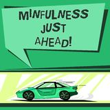 Text sign showing Mindfulness Just Ahead. Conceptual photo training your mind to concentrate on the present Car with. Fast Movement icon and Exhaust Smoke Blank royalty free illustration