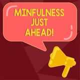Text sign showing Mindfulness Just Ahead. Conceptual photo training your mind to concentrate on the present Megaphone. Photo and Blank Rectangular Color Speech royalty free illustration