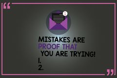 Text sign showing Mistakes Are Proof That You Are Trying. Conceptual photo Trial and error is the way to success Open stock illustration