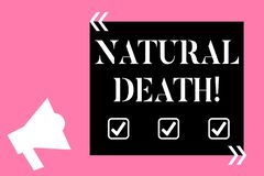 Text sign showing Natural Death. Conceptual photo occurring in the course of nature and from natural causes Isolated. Text sign showing Natural Death. Business stock illustration