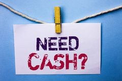 Text sign showing Need Cash Question. Conceptual photo Wealth Question Needy Currency Money Advice Conceptual written on White Not. Text sign showing Need Cash Royalty Free Stock Photo