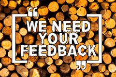 Text sign showing We Need Your Feedback. Conceptual photo criticism given to say can be done improvement Wooden. Text sign showing We Need Your Feedback stock images