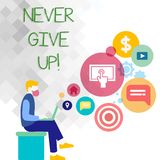 Text sign showing Never Give Up. Conceptual photo Be persistent motivate yourself succeed never look back Man Sitting. Text sign showing Never Give Up. Business royalty free illustration
