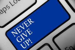 Text sign showing Never Give Up. Conceptual photo Keep trying until you succeed follow your dreams goals Keyboard blue key Intenti. On create computer computing vector illustration