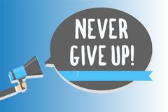 Text sign showing Never Give Up. Conceptual photo Keep trying until you succeed follow your dreams goals Man holding megaphone lou. Dspeaker speech bubble vector illustration