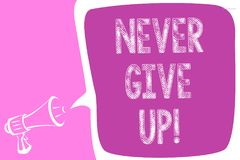 Text sign showing Never Give Up. Conceptual photo Keep trying until you succeed follow your dreams goals Megaphone loudspeaker spe. Ech bubble important message vector illustration