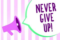 Text sign showing Never Give Up. Conceptual photo Keep trying until you succeed follow your dreams goals Megaphone loudspeaker str. Ipes background important royalty free illustration