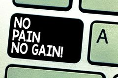 Text sign showing No Pain No Gain. Conceptual photo All success requires sacrifices Motivational inspiring Keyboard key. Intention to create computer message royalty free stock image