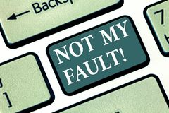 Text sign showing Not My Fault. Conceptual photo To make excuses to avoid being accused for a mistake error Keyboard key stock images