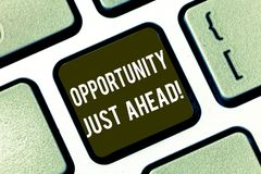 Text sign showing Opportunity Just Ahead. Conceptual photo Success is waiting in front of you Keep moving Keyboard key vector illustration