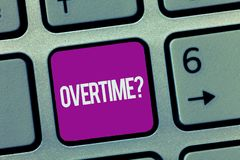 Text sign showing Overtime question. Conceptual photo Time worked in addition to regular working hours stock images