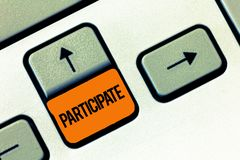 Text sign showing Participate. Conceptual photo Take part in or become involved in an activity Volunteer.  stock photos