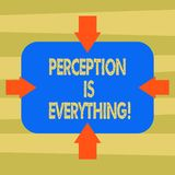 Text sign showing Perception Is Everything. Conceptual photo how we identify failure or defeat makes difference Arrows. On Four Sides of Blank Rectangular Shape vector illustration
