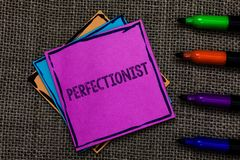 Text sign showing Perfectionist. Conceptual photo Person who wants everything to be perfect Highest standards Multiple colour stic