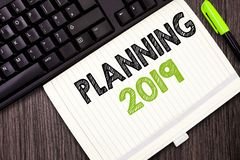 Text sign showing Planning 2019. Conceptual photo Begin with end in the Mind Positioning Long term Objectives.  stock photo