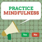 Text sign showing Practice Mindfulness. Conceptual photo achieve a State of Relaxation a form of Meditation.  vector illustration