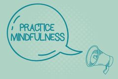 Text sign showing Practice Mindfulness. Conceptual photo achieve a State of Relaxation a form of Meditation.  royalty free illustration