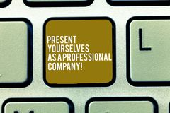 Text sign showing Present Yourselves As A Professional Company. Conceptual photo Formal introduction of yourself. Keyboard key Intention to create computer royalty free stock photo