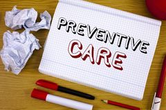 Text sign showing Preventive Care. Conceptual photo Health Prevention Diagnosis Tests Medical Consultation. Text sign showing Preventive Care. Conceptual photo Royalty Free Stock Photography