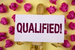 Text sign showing Qualified Motivational Call. Conceptual photo Certified to perform a job Competent Experienced written on Sticky. Text sign showing Qualified Royalty Free Stock Image