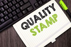 Text sign showing Quality Stamp. Conceptual photo Seal of Approval Good Impression Qualified Passed Inspection.  stock photo
