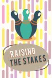 Text sign showing Raising The Stakes. Conceptual photo Increase the Bid or Value Outdo current bet or risk