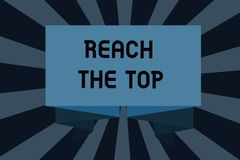 Text sign showing Reach The Top. Conceptual photo Get Ahead Succeed Prosper Thrive for the Win Victory.  royalty free illustration