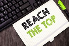 Text sign showing Reach The Top. Conceptual photo Get Ahead Succeed Prosper Thrive for the Win Victory.  royalty free stock photos